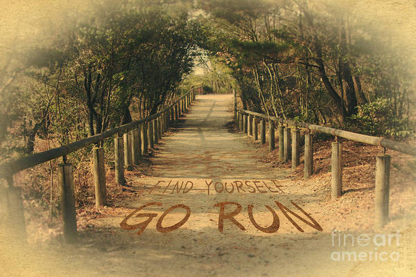 Photograph - Find Yourself Go Run II by Beverly Claire Kaiya