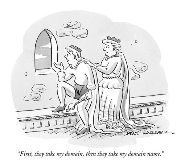 Internet Drawing - First, They Take My Domain, Then They Take by Paul Karasik