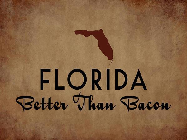 Meat Digital Art - Florida Better Than Bacon by Flo Karp