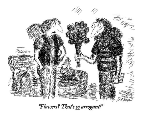 Fun Drawing - Flowers? That's So Arrogant! by Edward Koren
