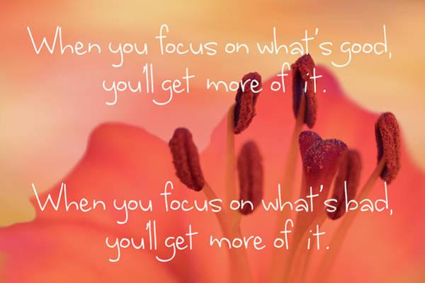 Saying Photograph - Focus On Good by Ramona Murdock