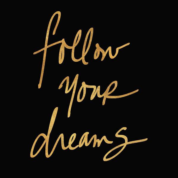 Follow Wall Art - Mixed Media - Follow Your Dreams On Black by South Social Studio