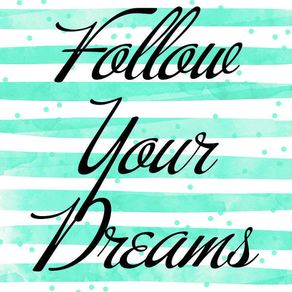 Words Mixed Media - Follow Your Dreams by South Social Studio