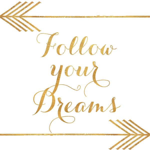 Follow Wall Art - Digital Art - Follow Your Dreams With Arrows by Elizabeth Medley