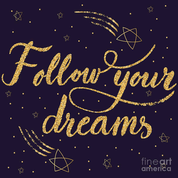 Typographic Wall Art - Digital Art - Follow Your Dreamshand Drawn Quote by Metelitsa Viktoriya