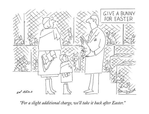 Pet Rabbit Drawing - For A Slight Additional Charge by Ed Arno