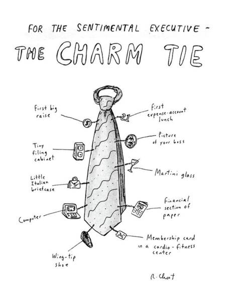 Necktie Wall Art - Drawing - For The Sentimental Executive The Charm Tie by Roz Chast