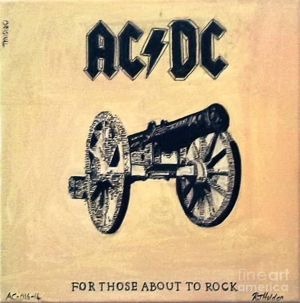 Acdc Painting - For Those About To Rock by Richard John Holden RA