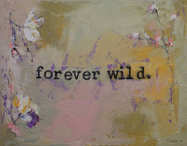 Wall Art - Painting - Forever Wild by Michael Creese