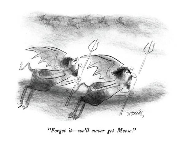 Devil Drawing - Forget It - We'll Never Get Meese by Donald Reilly
