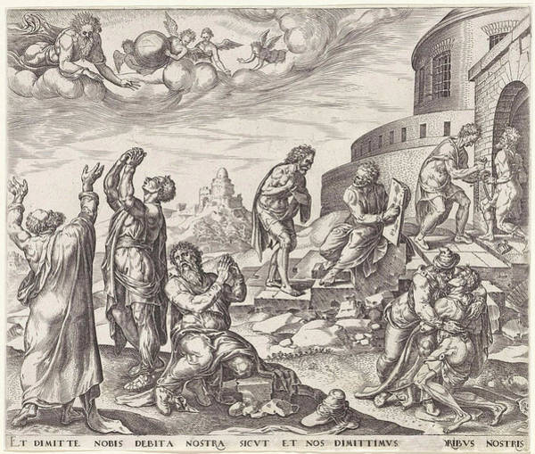 Debts Drawing - Forgive Us Our Debts, As We Also Have Forgiven Our Debtors by Johannes Wierix And Maarten Van Heemskerck And Philips Galle