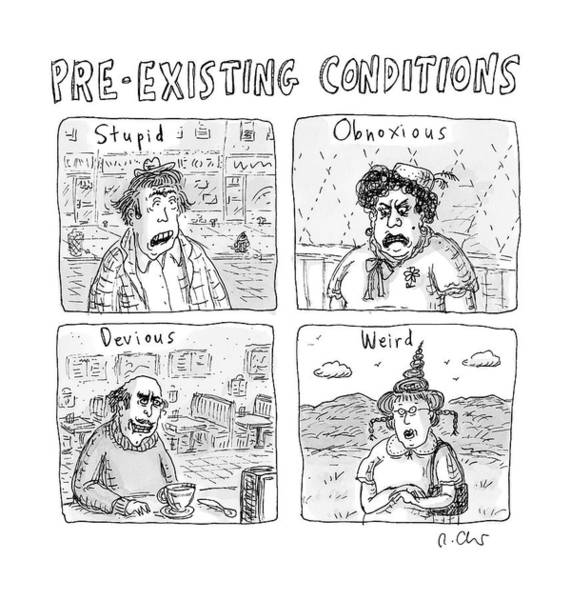 Condition Wall Art - Drawing - Four People Under The Headings Pre-existing by Roz Chast