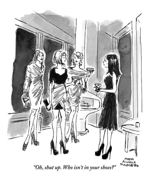 High Heels Drawing - Four Women Hold Cocktails And Are Similarly by Marisa Acocella Marchetto