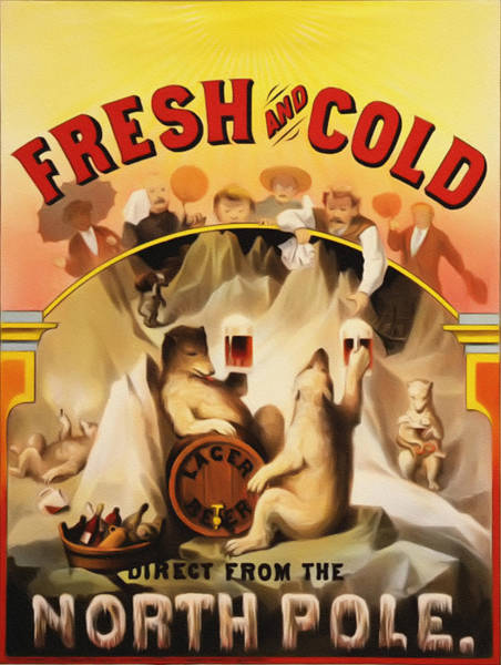 Bier Painting - Fresh And Cold Direct From The North Pole by Bill Cannon