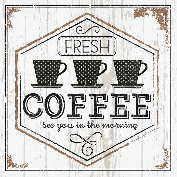 Kitchen Painting - Fresh Coffee by Jennifer Pugh