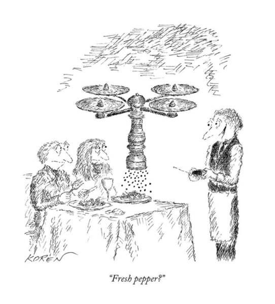 Waiter Drawing - Fresh Pepper? by Edward Koren