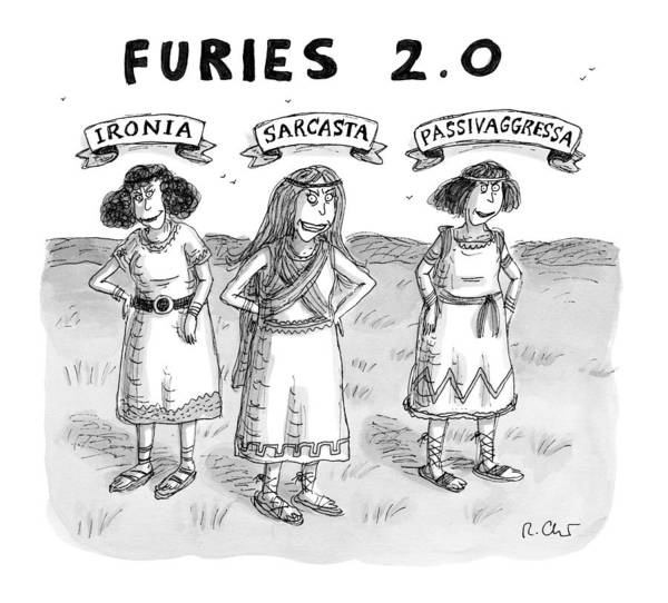 November 30th Drawing - Furies 2.0 -- Ironia by Roz Chast