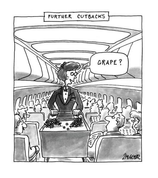 Grape Drawing - Further Cutbacks 'grape?' by Jack Ziegler