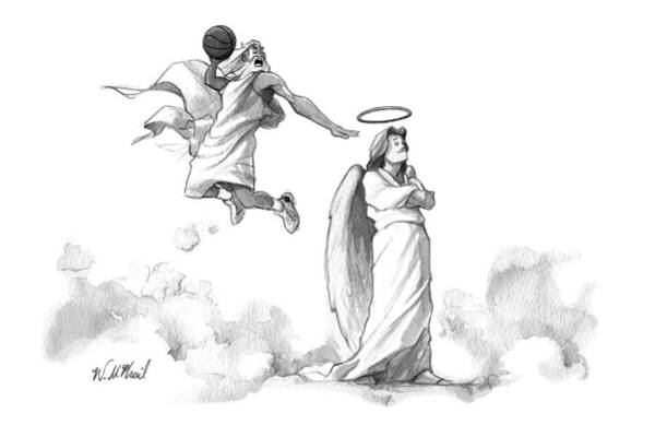 February 1st Drawing - G-d Slam Dunks On An Angel's Halo by Will McPhail