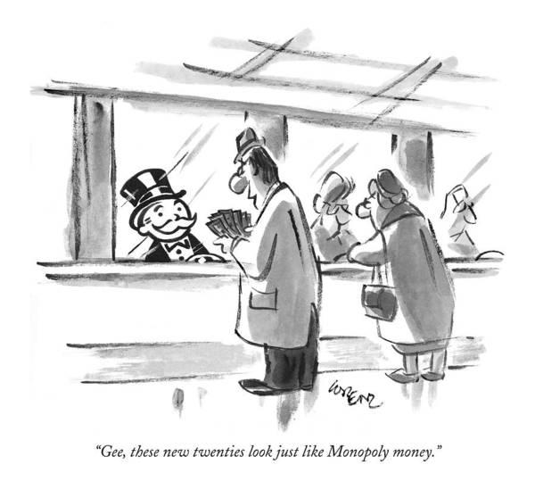 Bank Drawing - Gee, These New Twenties Look Just Like Monopoly by Lee Lorenz