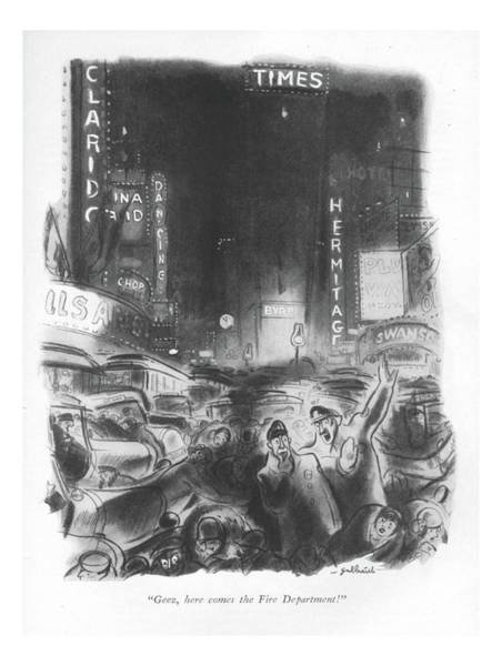 Manhattan Drawing - Geez, Here Comes The Fire Department! by William Galbraith Crawford