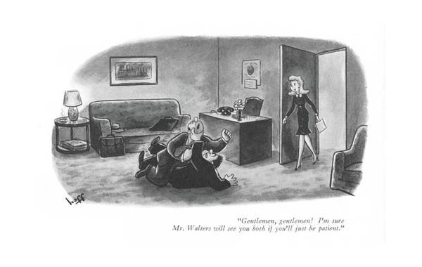 Wall Art - Drawing - Gentlemen, Gentlemen! I'm Sure Mr. Walters by Sydney Hoff