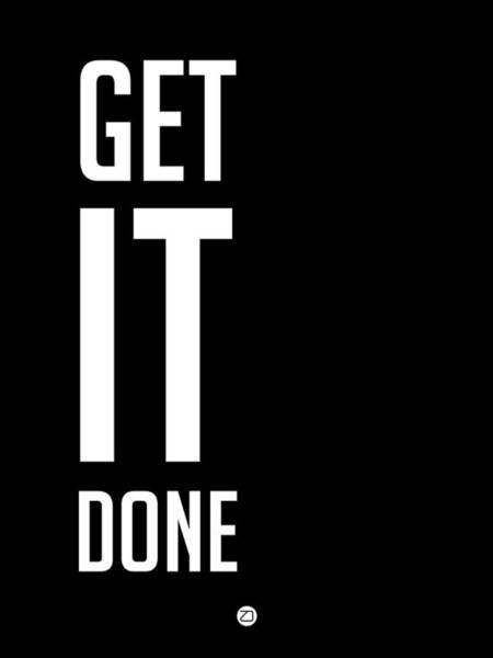 Wall Art - Digital Art - Get It Done Poster Black by Naxart Studio