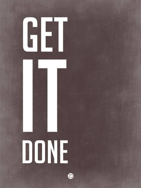 Wall Art - Digital Art - Get It Done Poster Grey by Naxart Studio