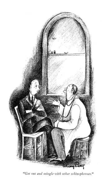 Medical Examination Drawing - Get Out And Mingle With The Other Schizophrenes by Mary Petty