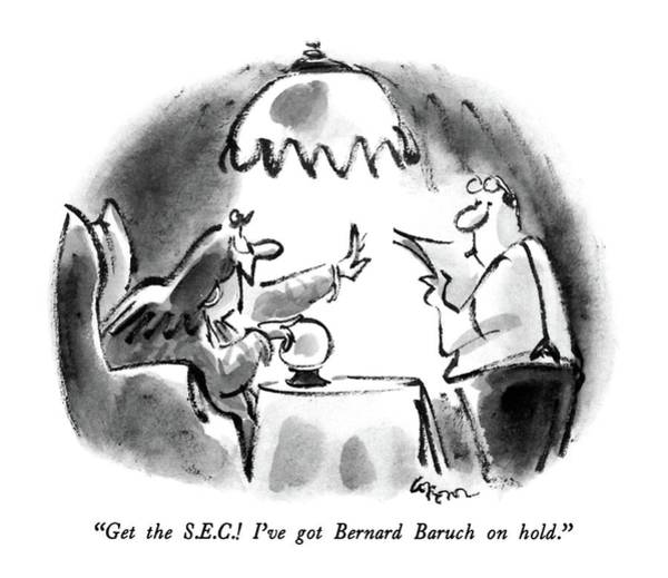 Fortune Teller Drawing - Get The S.e.c.!  I've Got Bernard Baruch On Hold by Lee Lorenz