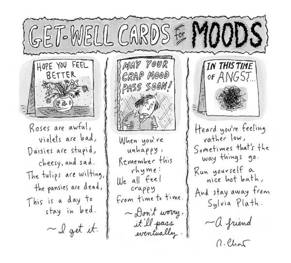 Bad News Drawing - Get Well Cards For Moods -- May Your Crap Mood by Roz Chast