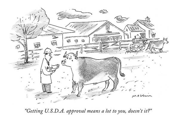 Agriculture Drawing - Getting U.s.d.a. Approval Means A Lot by Michael Maslin