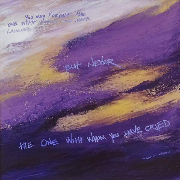 Wall Art - Painting - Gibran's But Never Poem by Ginny Gaura