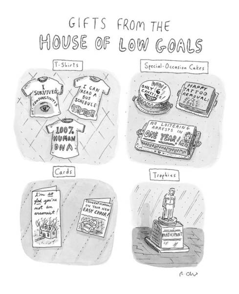 Psychology Drawing - Gifts From The House Of Low Goals by Roz Chast