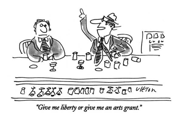 Drunk Drawing - Give Me Liberty Or Give Me An Arts Grant by Dean Vietor