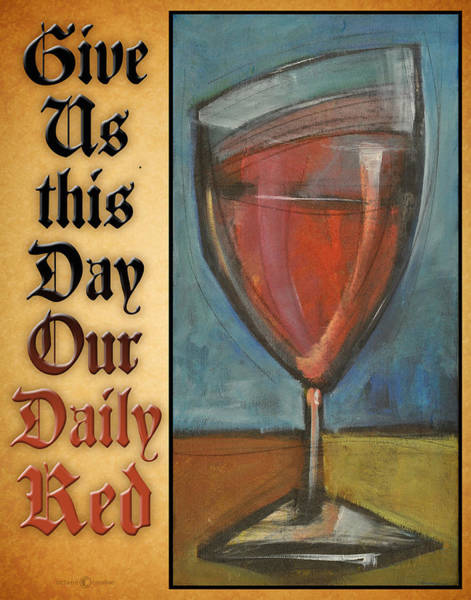Painting - Give Us Daily Red Poster by Tim Nyberg
