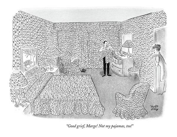 Print Drawing - Good Grief, Marge! Not My Pajamas, Too! by Robert J. Day