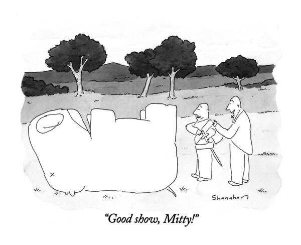 1993 Drawing - Good Show, Mitty! by Danny Shanahan