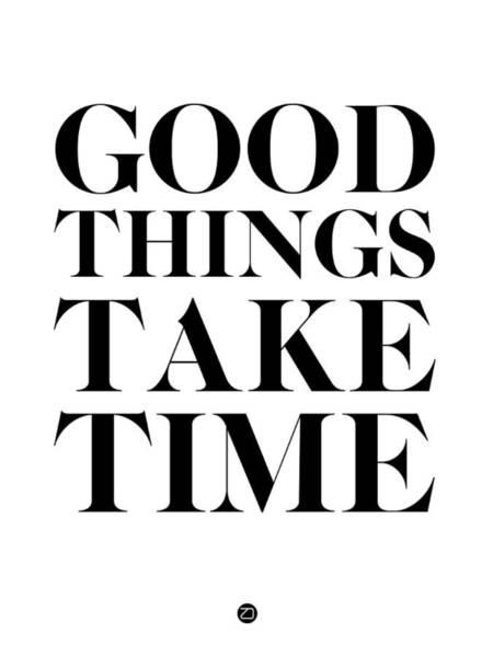 Good Wall Art - Digital Art - Good Things Take Time 2 by Naxart Studio