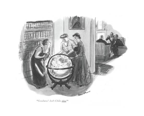 Globe Drawing - Goodness! Isn't Chile Thin! by Helen E. Hokinson