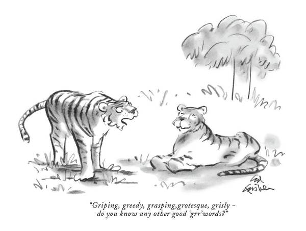 Big Cats Drawing - Griping, Greedy, Grasping,grotesque, Grisly - by Ed Fisher