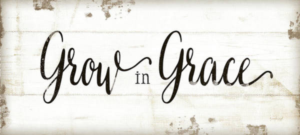 Wall Art - Painting - Grow In Grace by Jennifer Pugh