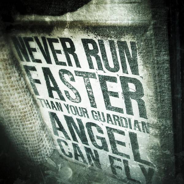 Photograph - Guardian Angel - Quotation Text Photography by Marianna Mills