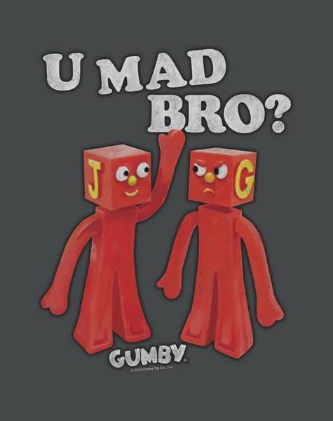 Wall Art - Digital Art - Gumby - U Mad Bro by Brand A