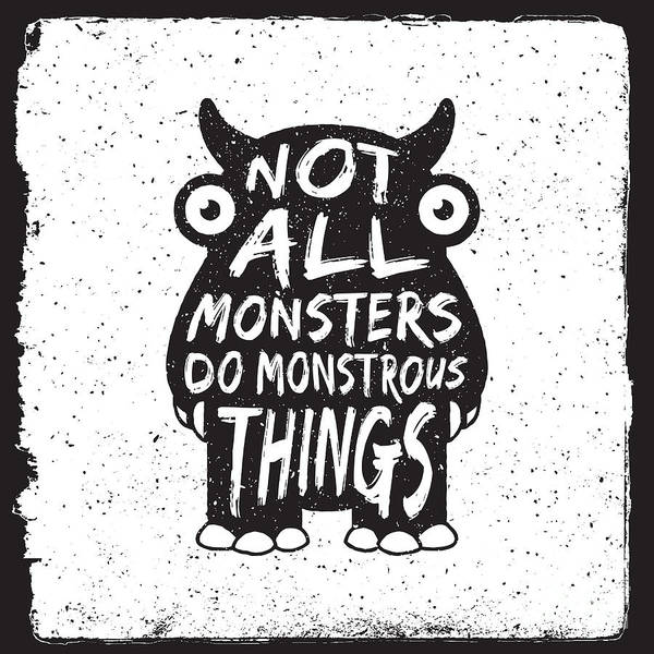 Wall Art - Digital Art - Hand Drawn Monster Quote, Typography by Igorrita