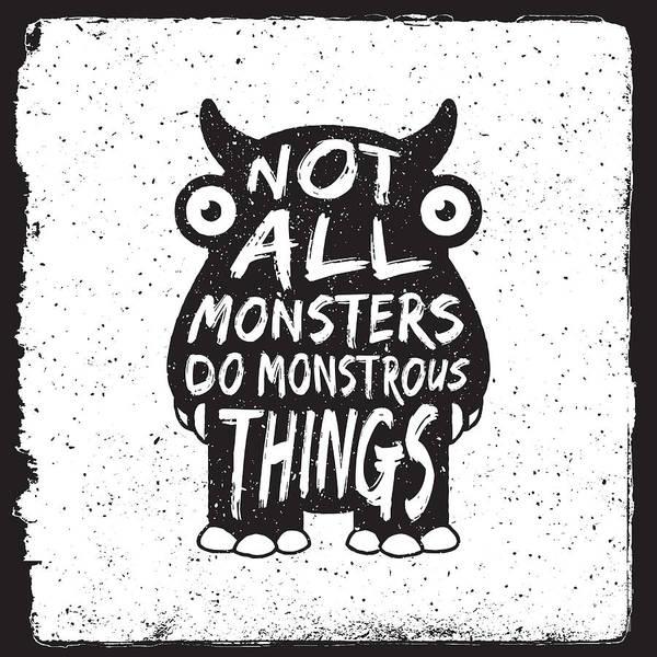 Hand Drawn Monster Quote, Typography Art Print by Igorrita