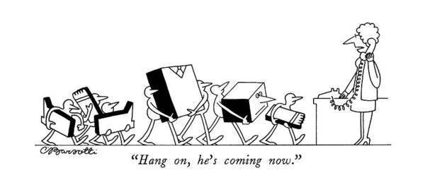 Carry Drawing - Hang On, He's Coming Now by Charles Barsotti