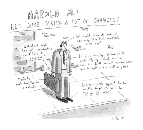 Support Drawing - Harold M.:  He's Sure Taking A Lot Of Chances! by Roz Chast