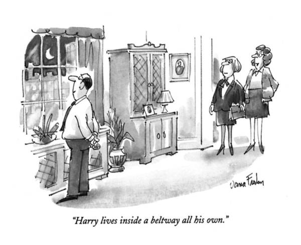 Childishness Drawing - Harry Lives Inside A Beltway All His Own by Dana Fradon