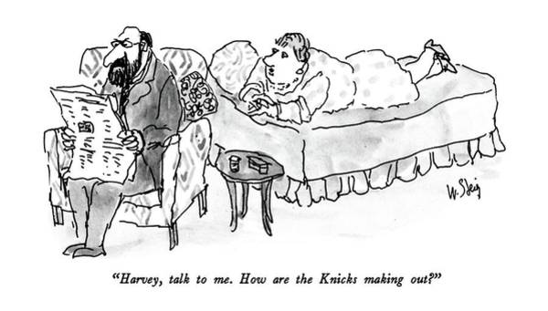 February 22nd Drawing - Harvey, Talk To Me.  How Are The Knicks Making by William Steig